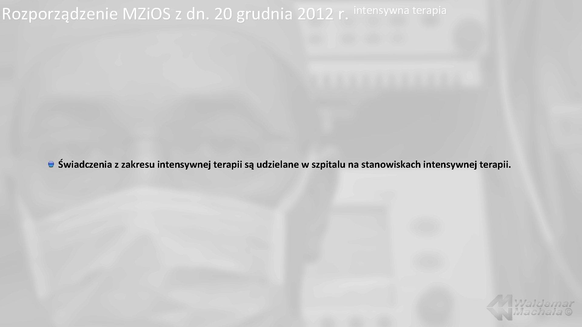 Rozporządzenie MZi. OS z dn. 20 grudnia 2012 r. intensywna terapia Świadczenia z zakresu
