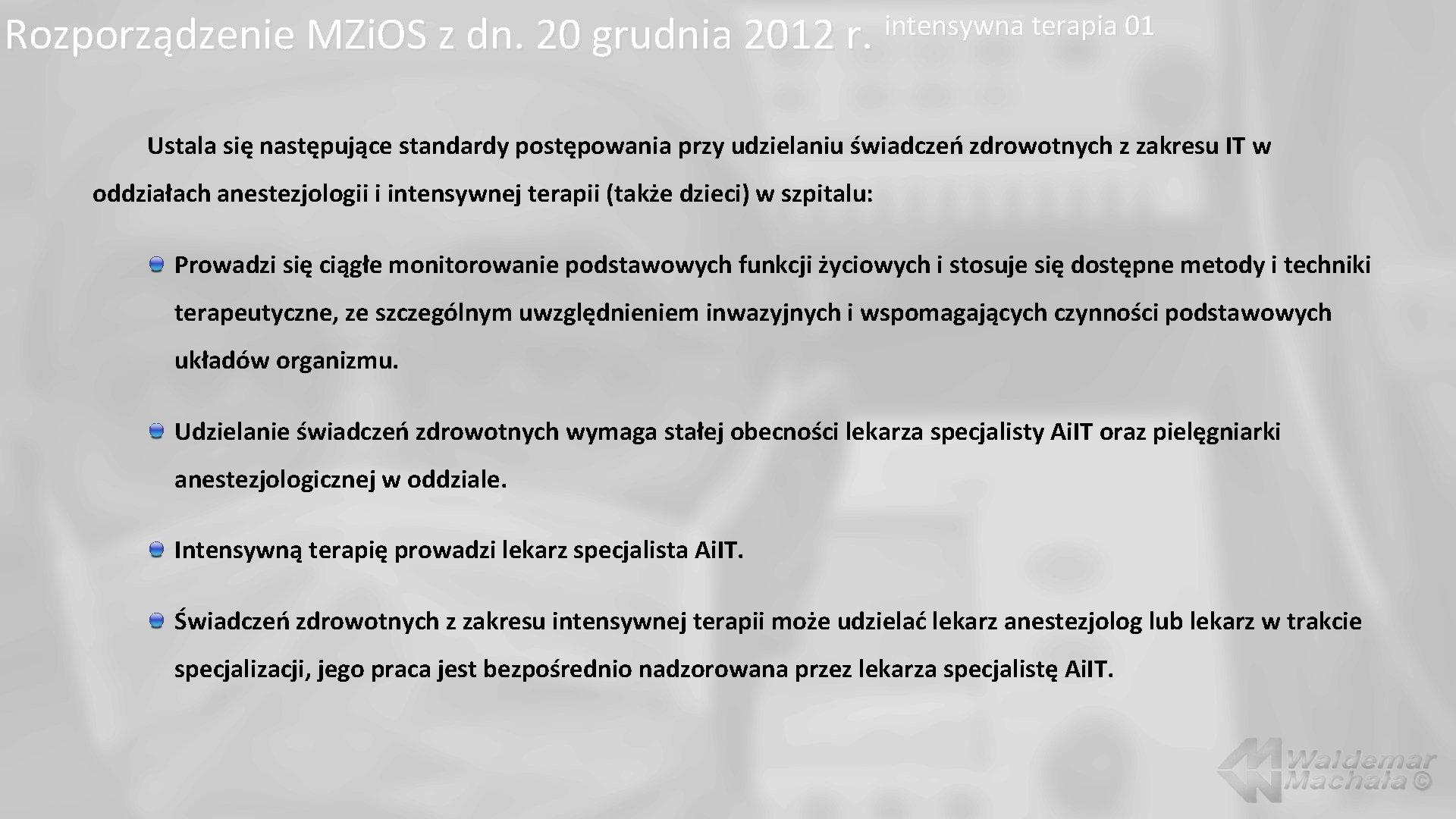 Rozporządzenie MZi. OS z dn. 20 grudnia 2012 r. intensywna terapia 01 Ustala się