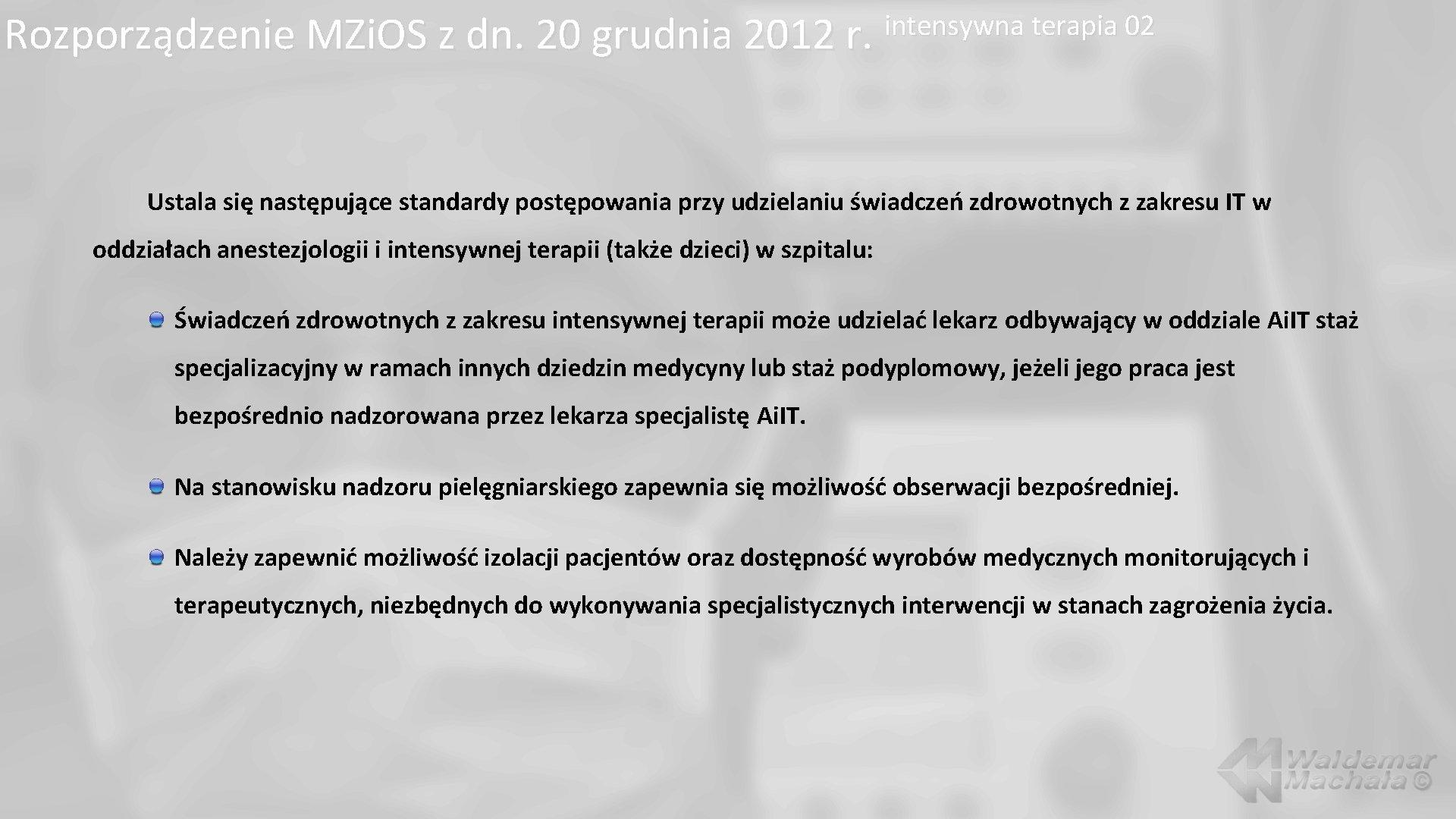 Rozporządzenie MZi. OS z dn. 20 grudnia 2012 r. intensywna terapia 02 Ustala się