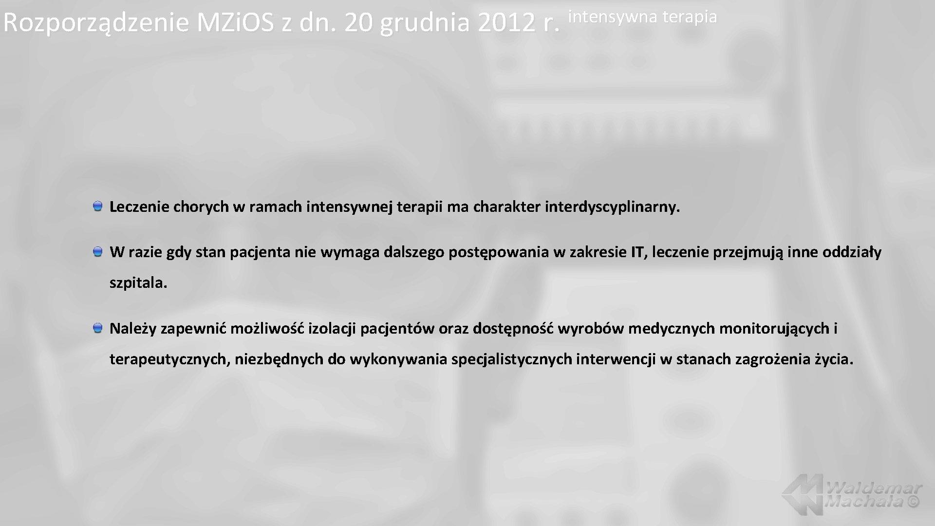 Rozporządzenie MZi. OS z dn. 20 grudnia 2012 r. intensywna terapia Leczenie chorych w