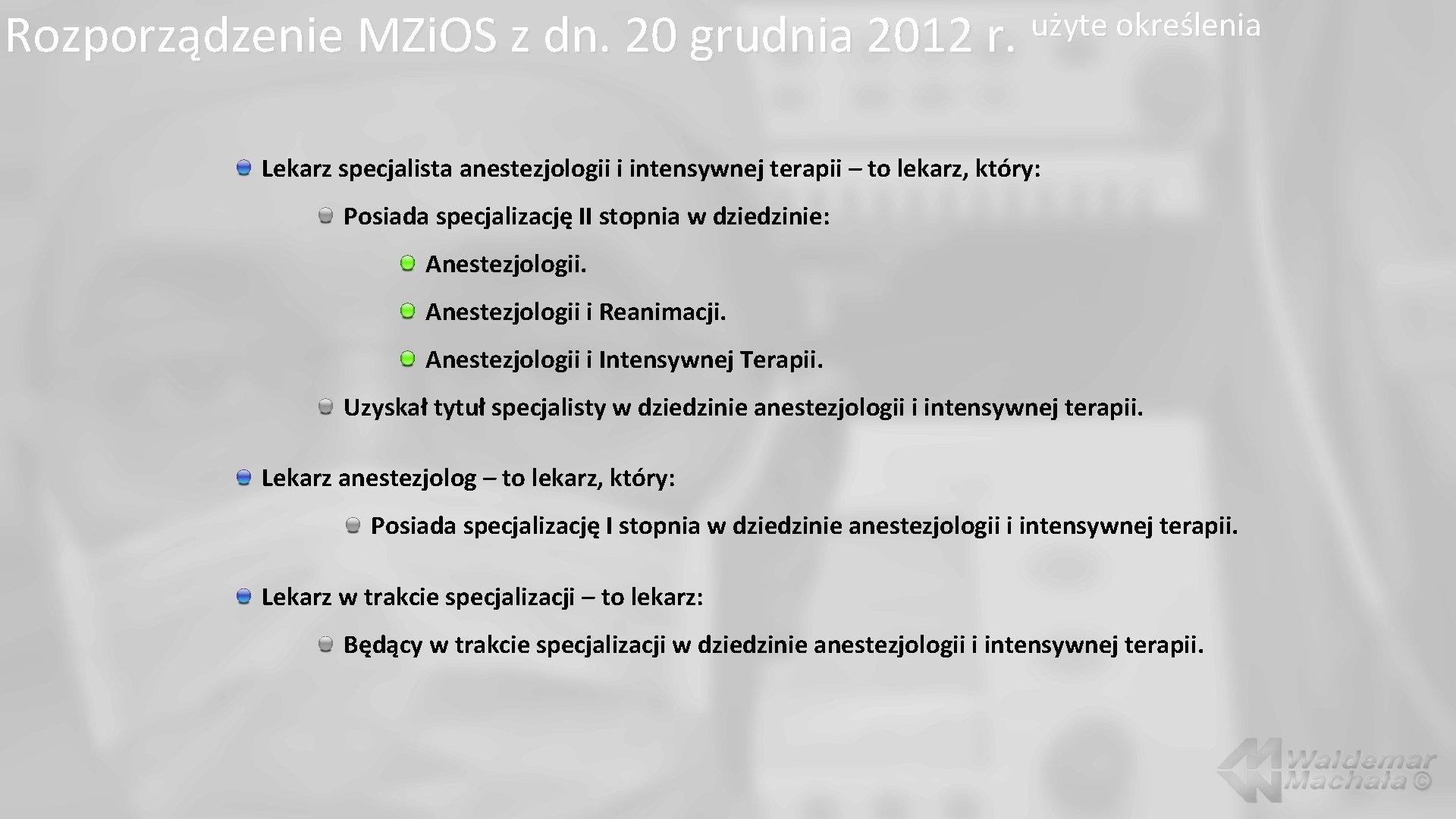 Rozporządzenie MZi. OS z dn. 20 grudnia 2012 r. użyte określenia Lekarz specjalista anestezjologii