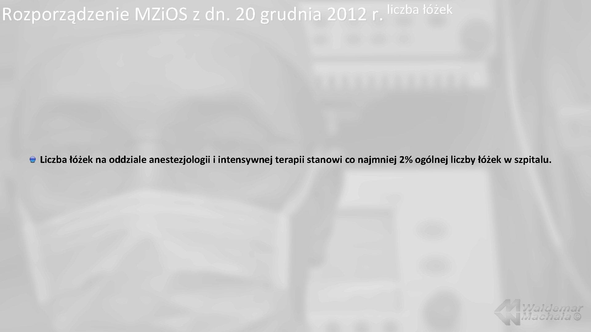 liczba łóżek Rozporządzenie MZi. OS z dn. 20 grudnia 2012 r. Liczba łóżek na