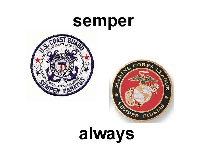 semper always