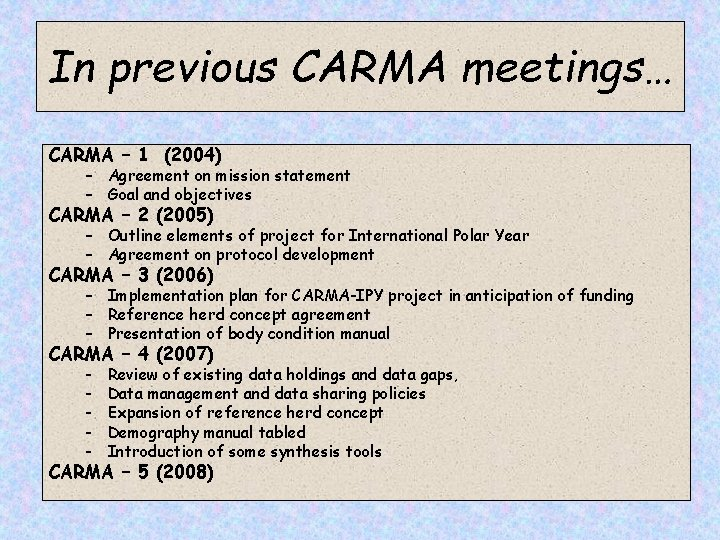 In previous CARMA meetings… CARMA – 1 (2004) – Agreement on mission statement –