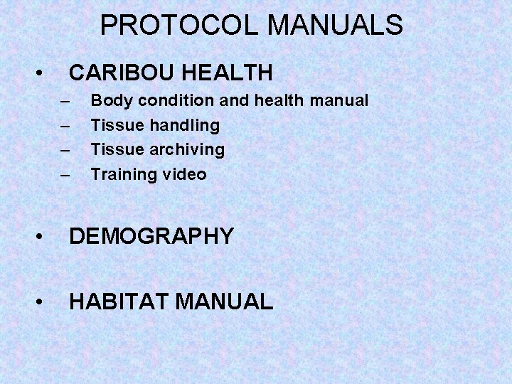 PROTOCOL MANUALS • CARIBOU HEALTH – – Body condition and health manual Tissue handling