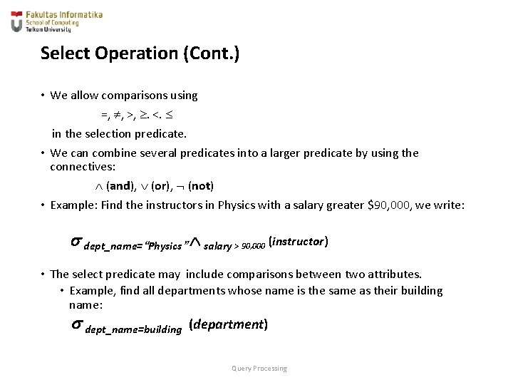 Select Operation (Cont. ) • We allow comparisons using =, , >, . <.