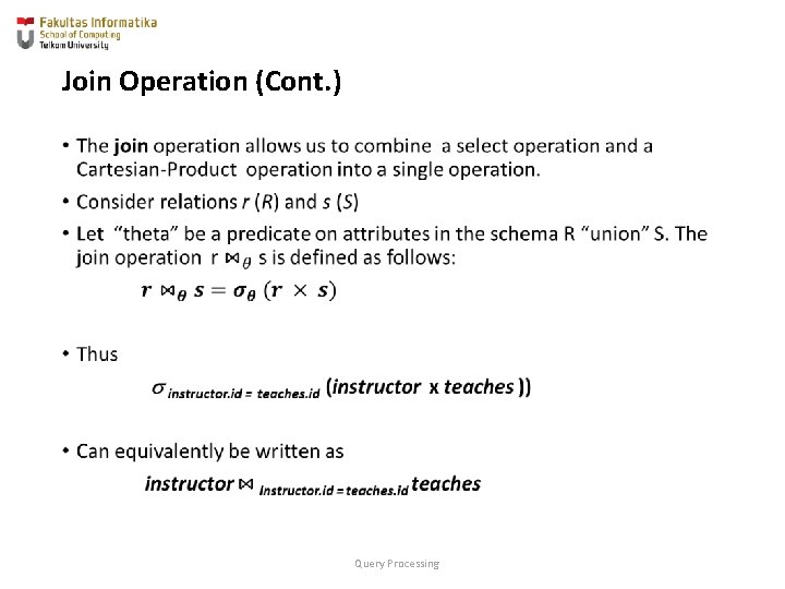 Join Operation (Cont. ) • Query Processing