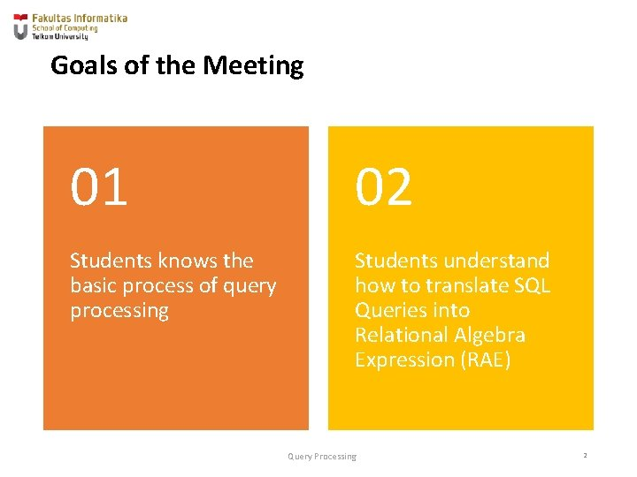 Goals of the Meeting 01 02 Students knows the basic process of query processing