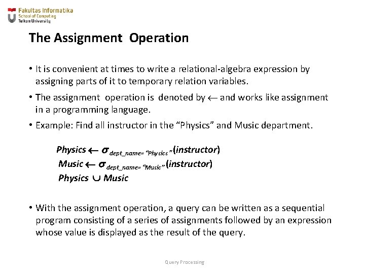 The Assignment Operation • It is convenient at times to write a relational-algebra expression