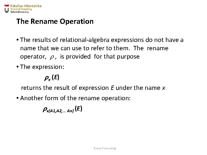 The Rename Operation • The results of relational-algebra expressions do not have a name