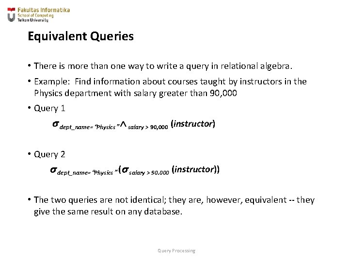 Equivalent Queries • There is more than one way to write a query in