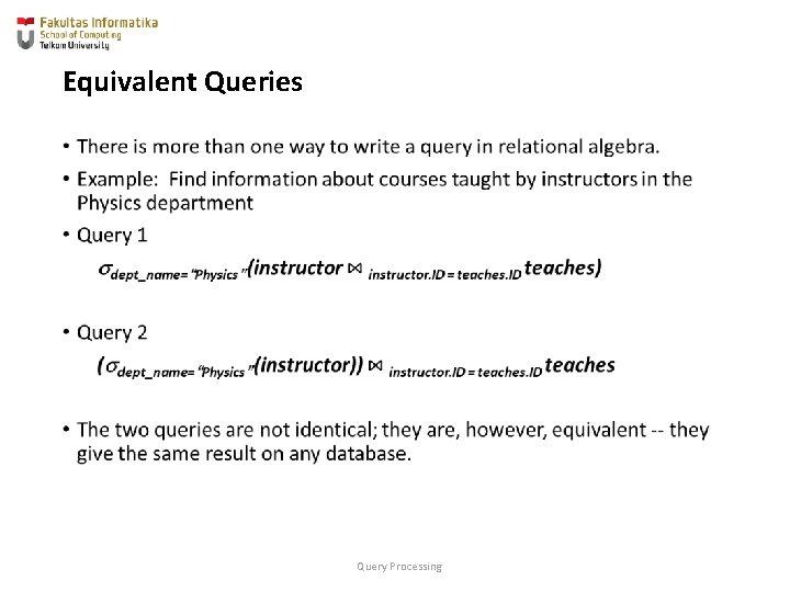 Equivalent Queries • Query Processing