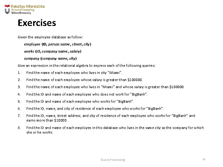 Exercises Given the employee database as follow: employee (ID, person name, street, city) works