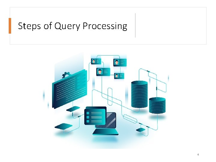 Steps of Query Processing 4
