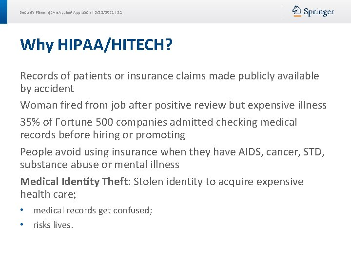 Security Planning: An Applied Approach | 3/12/2021 | 11 Why HIPAA/HITECH? Records of patients