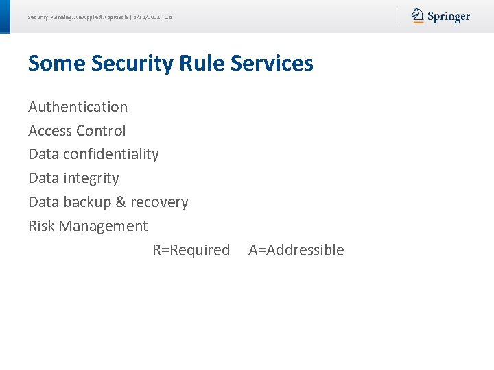 Security Planning: An Applied Approach | 3/12/2021 | 16 Some Security Rule Services Authentication