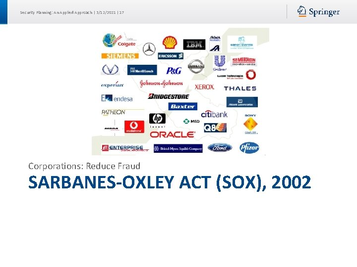 Security Planning: An Applied Approach | 3/12/2021 | 17 Corporations: Reduce Fraud SARBANES-OXLEY ACT