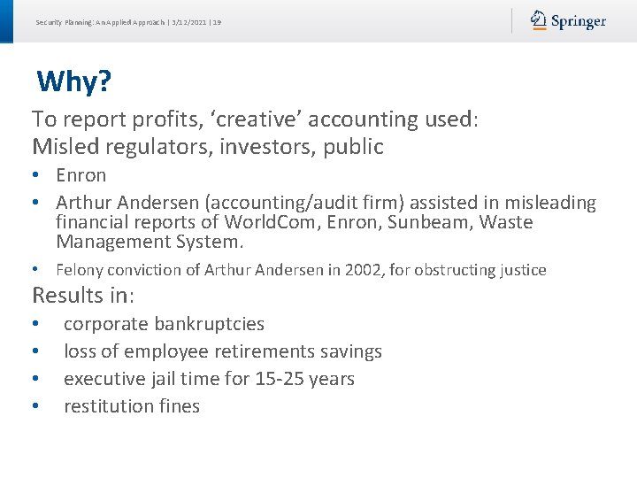 Security Planning: An Applied Approach | 3/12/2021 | 19 Why? To report profits, 'creative'
