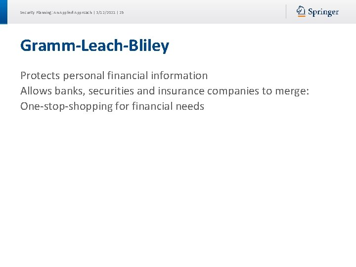 Security Planning: An Applied Approach | 3/12/2021 | 25 Gramm-Leach-Bliley Protects personal financial information