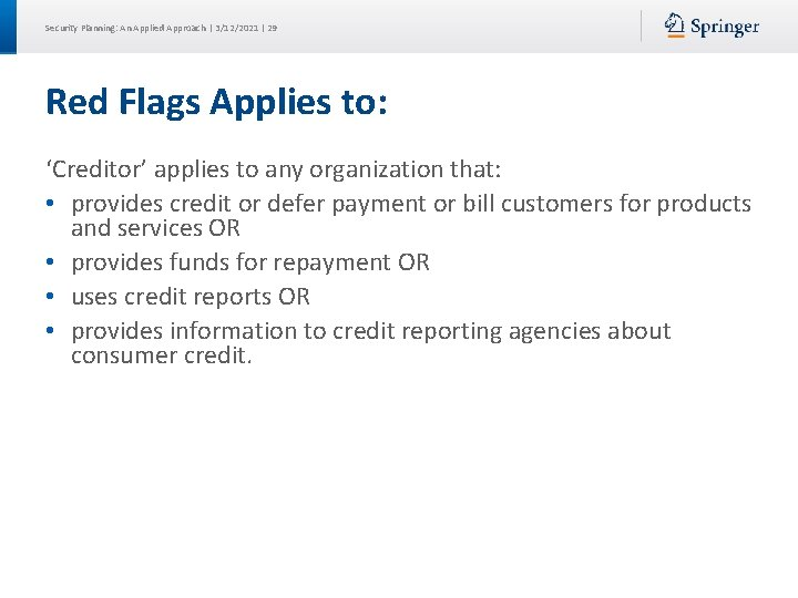 Security Planning: An Applied Approach | 3/12/2021 | 29 Red Flags Applies to: 'Creditor'