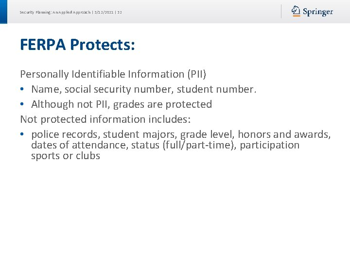 Security Planning: An Applied Approach | 3/12/2021 | 32 FERPA Protects: Personally Identifiable Information