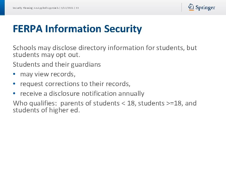 Security Planning: An Applied Approach | 3/12/2021 | 33 FERPA Information Security Schools may