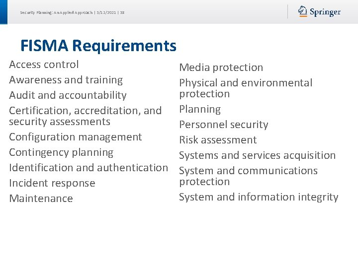 Security Planning: An Applied Approach | 3/12/2021 | 38 FISMA Requirements Access control Awareness