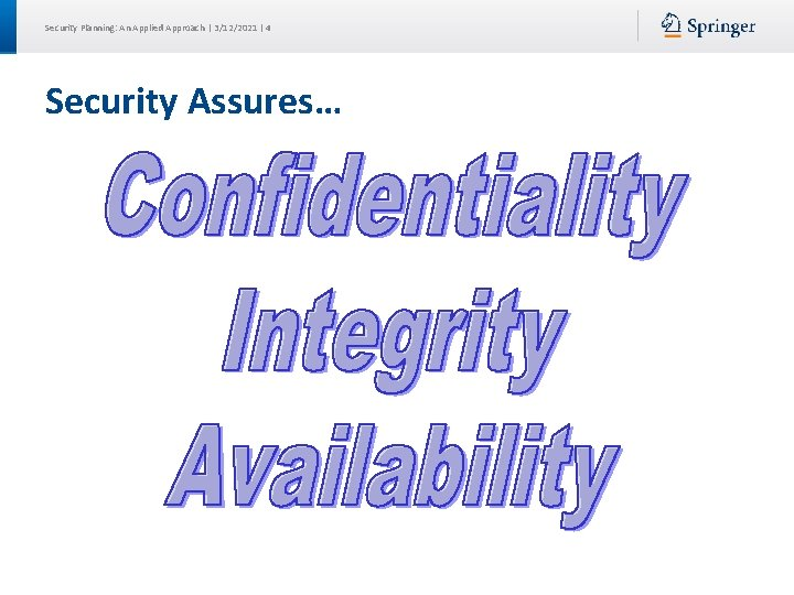 Security Planning: An Applied Approach | 3/12/2021 | 4 Security Assures…