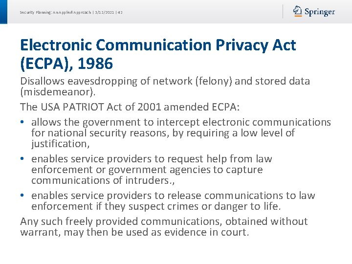 Security Planning: An Applied Approach | 3/12/2021 | 42 Electronic Communication Privacy Act (ECPA),