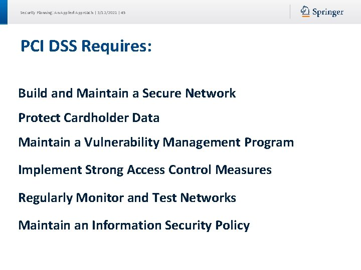 Security Planning: An Applied Approach | 3/12/2021 | 45 PCI DSS Requires: Build and