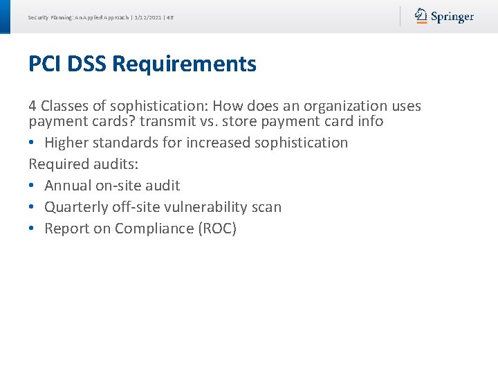 Security Planning: An Applied Approach | 3/12/2021 | 46 PCI DSS Requirements 4 Classes