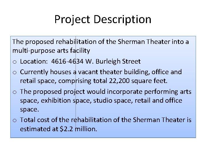 Project Description The proposed rehabilitation of the Sherman Theater into a multi‐purpose arts facility