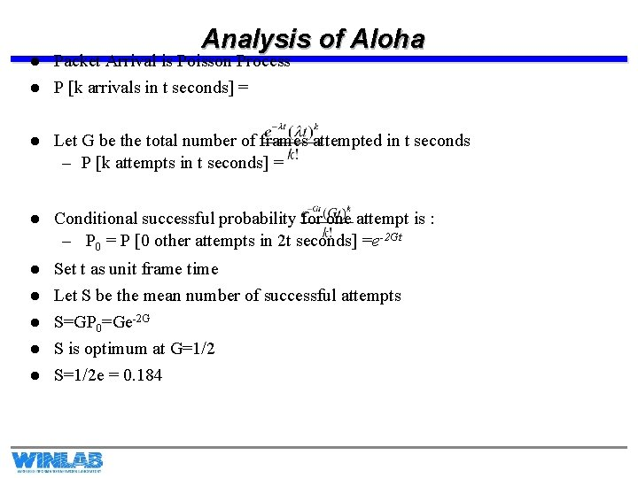 l l Analysis of Aloha Packet Arrival is Poisson Process P [k arrivals in