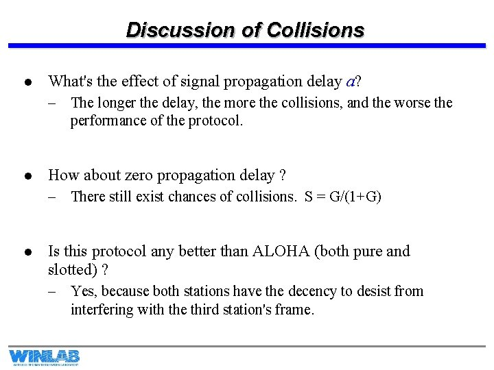 Discussion of Collisions l What's the effect of signal propagation delay a? – The