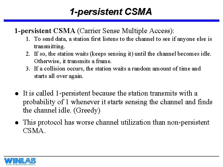1 -persistent CSMA (Carrier Sense Multiple Access): 1. To send data, a station first
