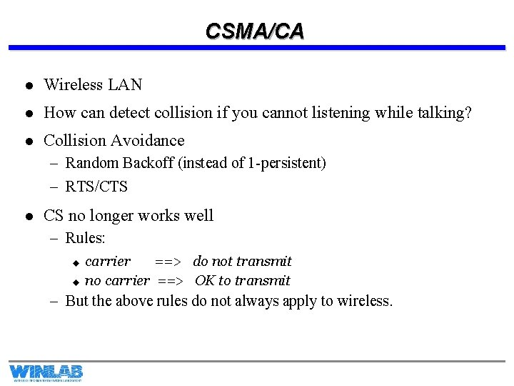 CSMA/CA l Wireless LAN l How can detect collision if you cannot listening while