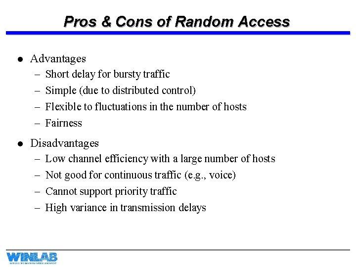 Pros & Cons of Random Access l Advantages – – l Short delay for