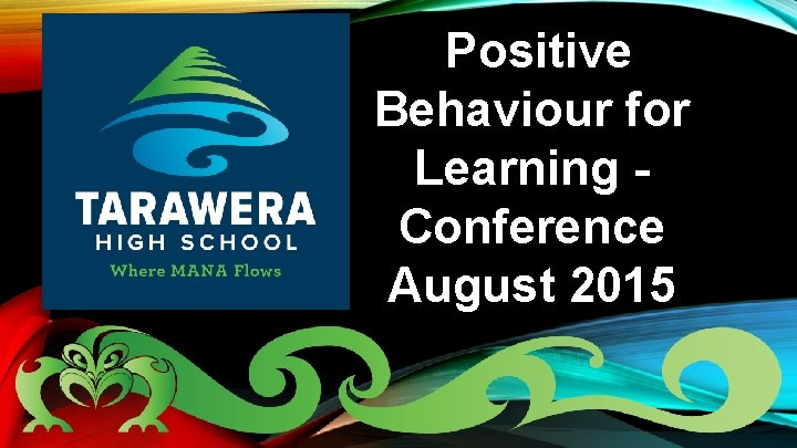 Positive Behaviour for Learning Conference August 2015