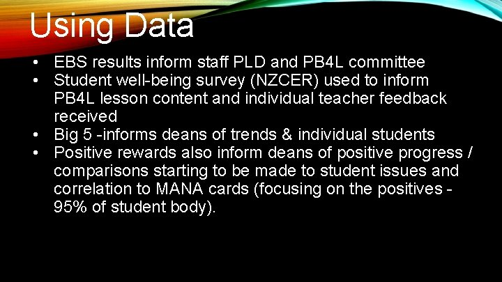 Using Data • EBS results inform staff PLD and PB 4 L committee •