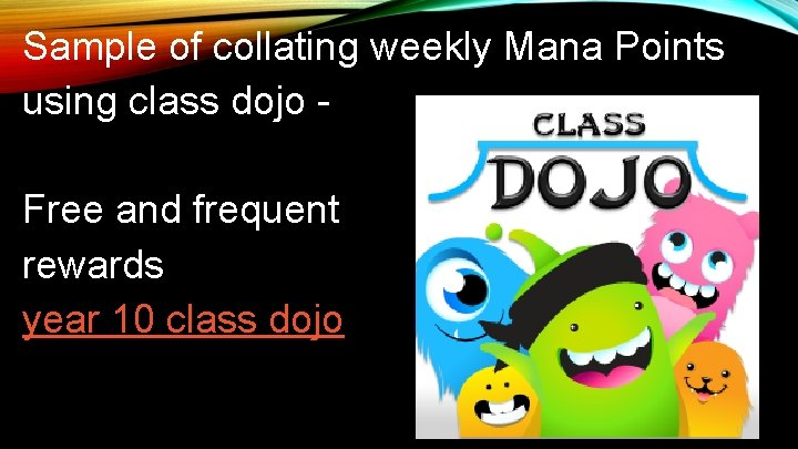 Sample of collating weekly Mana Points using class dojo Free and frequent rewards year