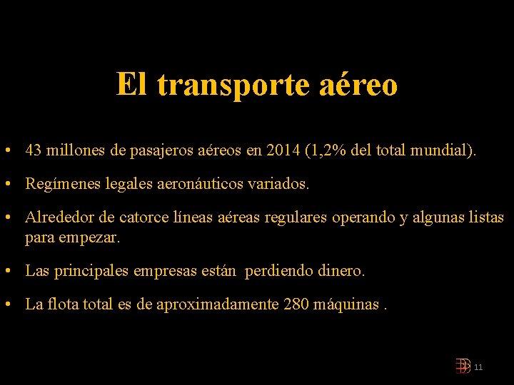 El transporte aéreo • 43 millones de pasajeros aéreos en 2014 (1, 2% del