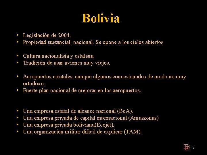 Bolivia • Legislación de 2004. • Propiedad sustancial nacional. Se opone a los cielos