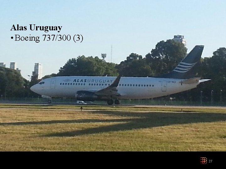 Alas Uruguay • Boeing 737/300 (3) 27