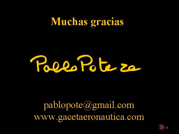 Muchas gracias pablopote@gmail. com www. gacetaeronautica. com 29