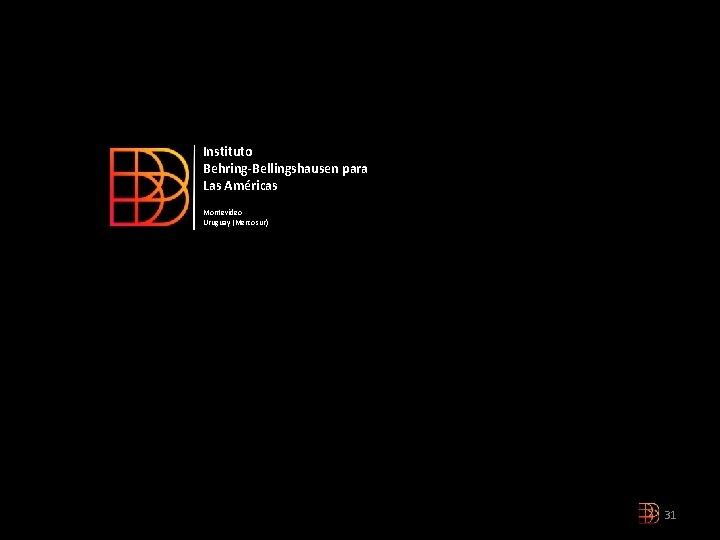 Instituto Behring-Bellingshausen para Las Américas Montevideo Uruguay (Mercosur) 31