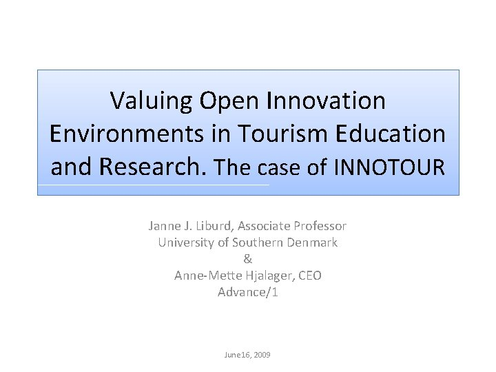 Valuing Open Innovation Environments in Tourism Education and Research. The case of INNOTOUR Janne