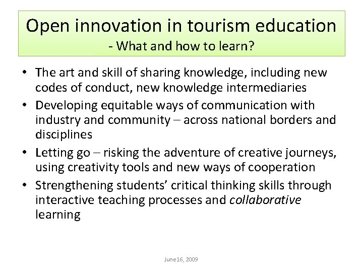 Open innovation in tourism education - What and how to learn? • The art
