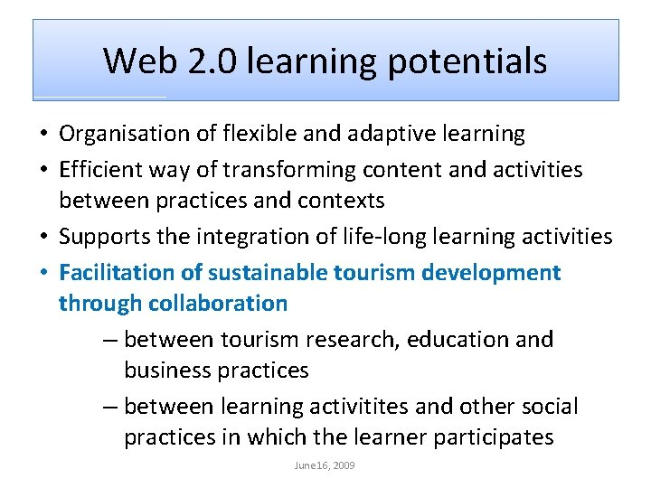 Web 2. 0 learning potentials • Organisation of flexible and adaptive learning • Efficient