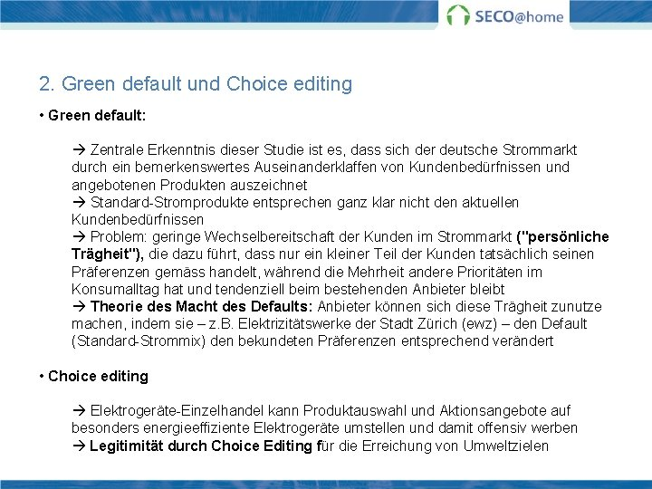 2. Green default und Choice editing • Green default: Zentrale Erkenntnis dieser Studie ist