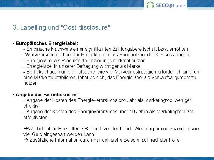 """3. Labelling und """"Cost disclosure"""" • Europäisches Energielabel: - Empirische Nachweis einer signifikanten Zahlungsbereitschaft"""